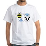 Bee & Panda Attitude/Humor White T-Shirt
