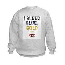 I Bleed Blue, Red, & Gold Sweatshirt