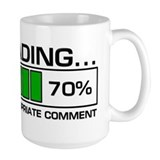Loading Innapropriate Comment Mug