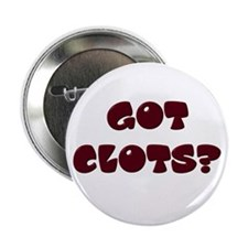 """Got Clots?"" Button"