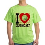 I Love Graphic Art Green T-Shirt