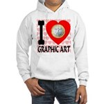 I Love Graphic Art Hooded Sweatshirt