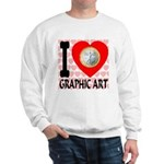 I Love Graphic Art Sweatshirt