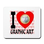 I Love Graphic Art Mousepad