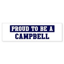 Proud to be Campbell Bumper Bumper Sticker