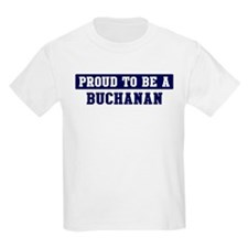 Proud to be Buchanan T-Shirt