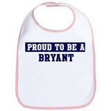 Proud to be Bryant Bib