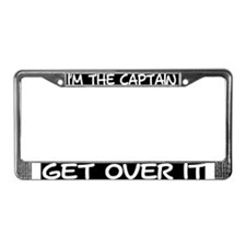 I'M THE CAPTAIN... GET OVER IT - LICENSE FRAME
