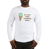 Ice Cream makes everything be Long Sleeve T-Shirt