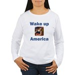 Wake Up America Women's Long Sleeve T-Shirt