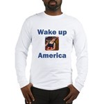 Wake Up America Long Sleeve T-Shirt