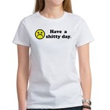 Have a shitty day. Tee