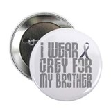 "I Wear Grey For My Brother 16 2.25"" Button (10 pac"