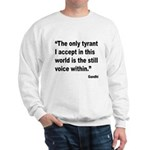 Gandhi Still Voice Quote (Front) Sweatshirt