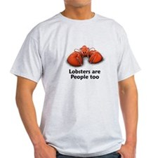 Lobsters are People too T-Shirt
