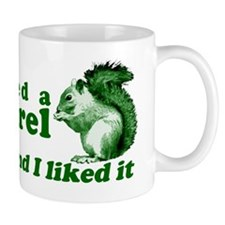 I Kissed A Squirrel Small Mug