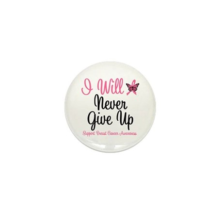 Breast Cancer Never Give Up Mini Button