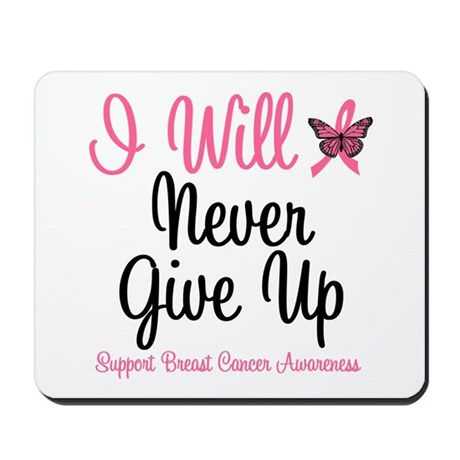Breast Cancer Never Give Up Mousepad