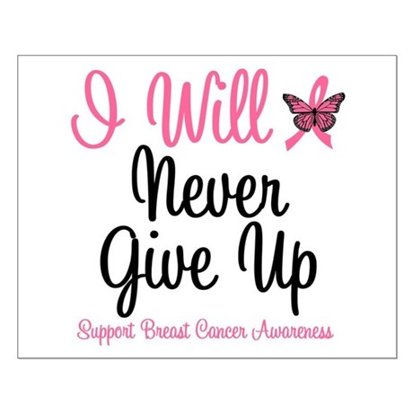 Breast Cancer Never Give Up Small Poster