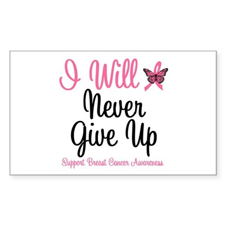 Breast Cancer Never Give Up Rectangle Sticker