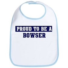 Proud to be Bowser Bib