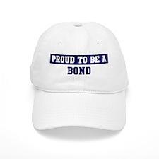 Proud to be Bond Baseball Cap