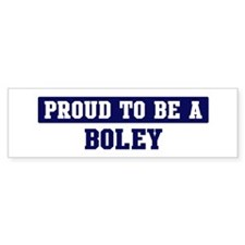 Proud to be Boley Bumper Bumper Sticker