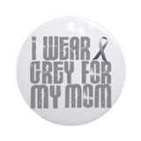 I Wear Grey For My Mom 16 Ornament (Round)