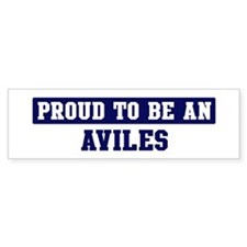 Proud to be Aviles Bumper Bumper Sticker