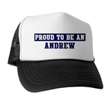 Proud to be Andrew Trucker Hat