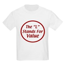 "The ""L"" Stands For Value T-Shirt"