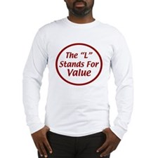 "The ""L"" Stands For Value Long Sleeve T-Shirt"
