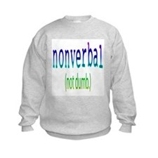 Nonverbal (Not dumb) Kids Sweatshirt