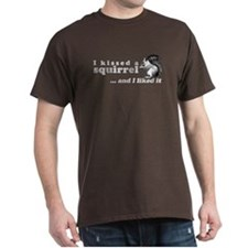 I Kissed A Squirrel T-Shirt