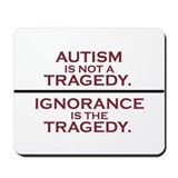 Autism is not a Tragedy Mousepad