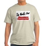 """The World's Best Masonary Contractor"" T-Shirt"