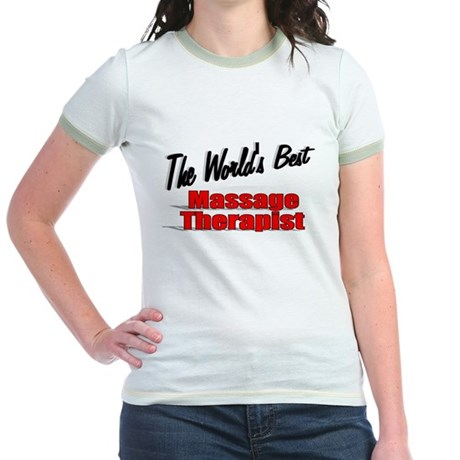 """The World's Best Massage Therapist"" Jr. Ringer T-"