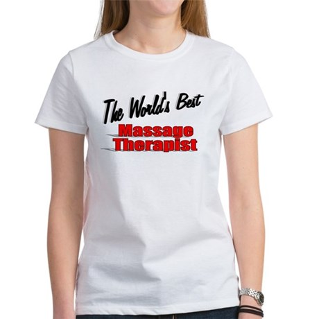 """The World's Best Massage Therapist"" Women's T-Shi"