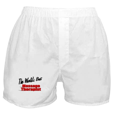 """The World's Best Massage Therapist"" Boxer Shorts"