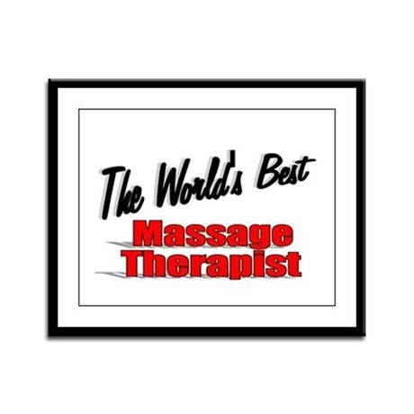 """The World's Best Massage Therapist"" Framed Panel"