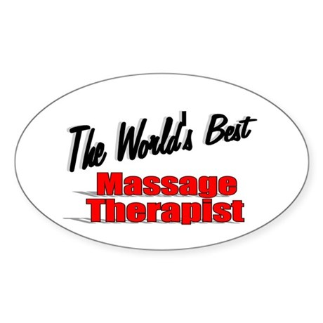 """The World's Best Massage Therapist"" Sticker (Oval"