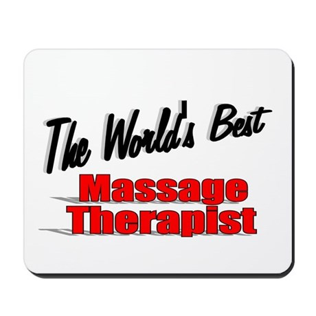 """The World's Best Massage Therapist"" Mousepad"