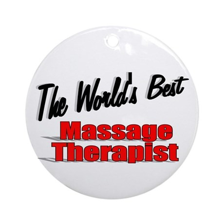 """The World's Best Massage Therapist"" Ornament (Rou"