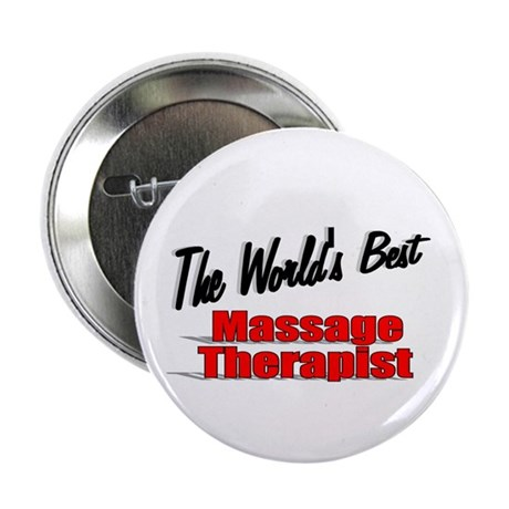 """The World's Best Massage Therapist"" 2.25"" Button"