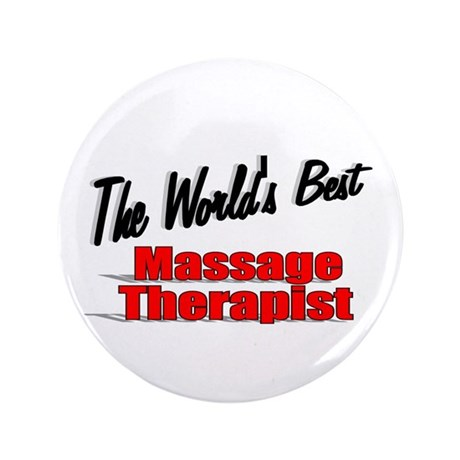 """The World's Best Massage Therapist"" 3.5"" Button ("