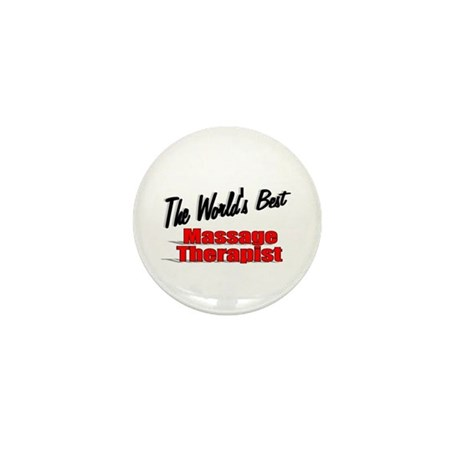 """The World's Best Massage Therapist"" Mini Button"