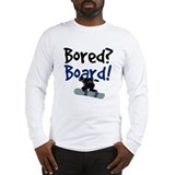 Bored? Board! Long Sleeve T-Shirt