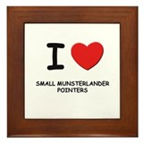 I love SMALL MUNSTERLANDER POINTERS Framed Tile
