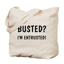 """Busted?"" Tote Bag"
