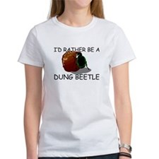 I'd Rather Be A Dung Beetle Tee